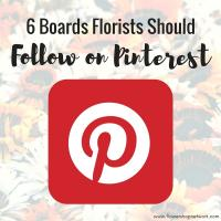 6 Boards Florists Should Follow on Pinterest