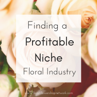 Finding a Profitable Niche in the Floral Industry