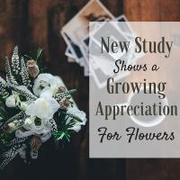 New Study Shows a Growing Appreciation for Flowers