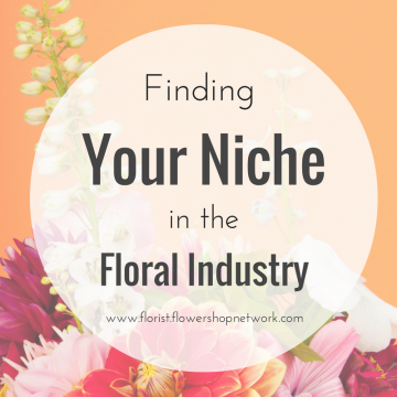 Finding Your Niche in the Floral Industry
